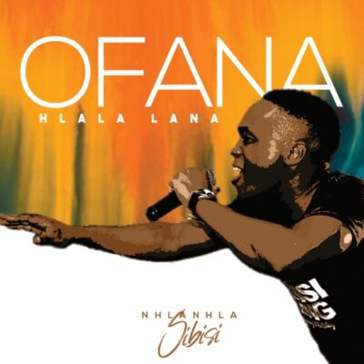 Nhlanhla Sibisi Ofana/Hlala Lana Mp3 Download Fakaza