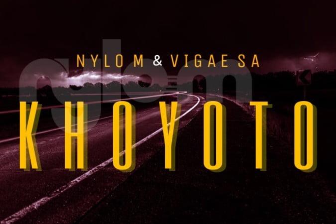 Nylo M & Vigae SA Khoyoto Mp3 Download Fakaza