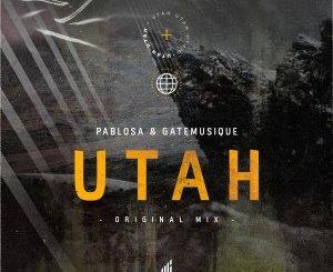 PabloSA & GateMusique Utah Mp3 Download Fakaza