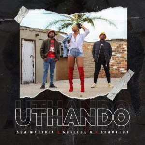Shaun101 Ft. Soa Mattrix Uthando Olungaka Mp3 Download