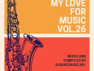 Sjavas Da Deejay My Love For Music Vol. 26 Mix Mp3 Download Fakaza