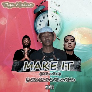 Tiga Maine Make It (Reloaded) Mp3 Download Fakaza