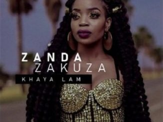 Zanda Zakuza Khaya Lam Album Zip Download Fakaza