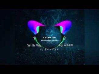 DJ Split BW The Meeting with Vigro Deep & DJ Obza Amapiano 2020 Mp3 Download