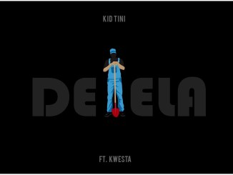 Kid Tini Delela Ft Kwesta Mp3 Download