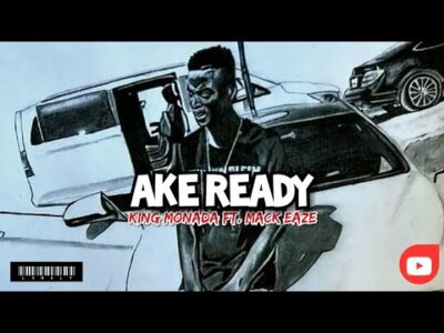 King Monada Ake Ready ft. Mack Eaze Mp3 Download