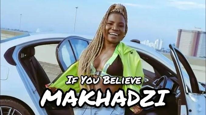 Makhadzi I Believe Mp3 Download Fakaza