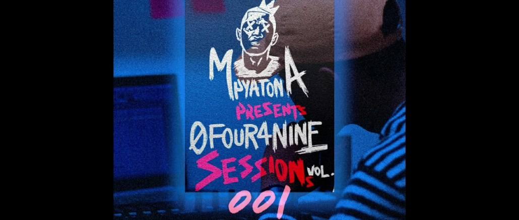 Mpyatona 0Four4Nine Sessions Vol. 1 Fakaza Music Mp3 Download