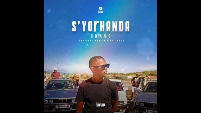 Rhass S'yophanda ft. Mshayi & Mr Thela MP3 Download