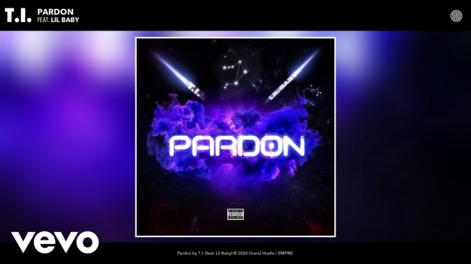 T.I. Pardon ft. Lil Baby Video Mp3 Download