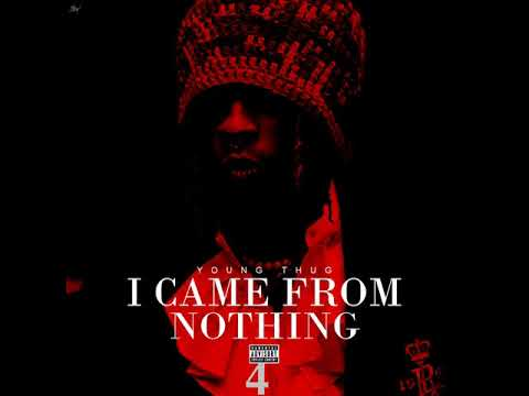 YOUNG THUG I CAME FROM NOTHING 4 Mp3 Download