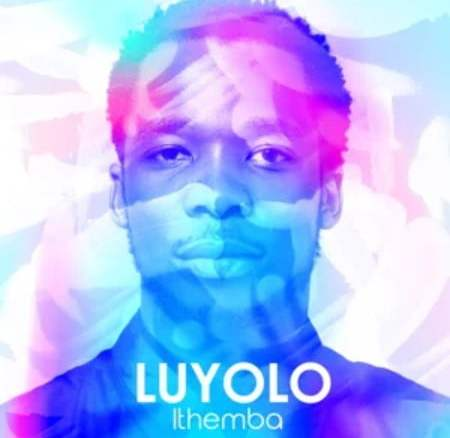 Luyolo Ithemba Album Zip Fakaza Music Download