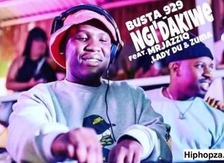 Busta 929 & Mr Jazziq Ngi'dakiwe Mp3 Fakaza Music Download