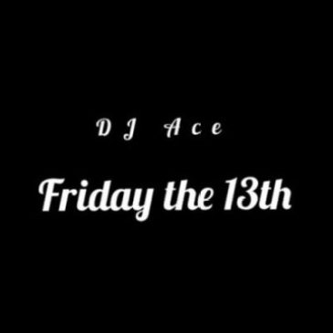 DJ Ace Friday The 13th Mp3 Fakaza Music Download