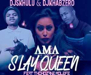 DJ Skhulu & DJ Khabzero Ama Slay Queen Mp3 Download Fakaza Music