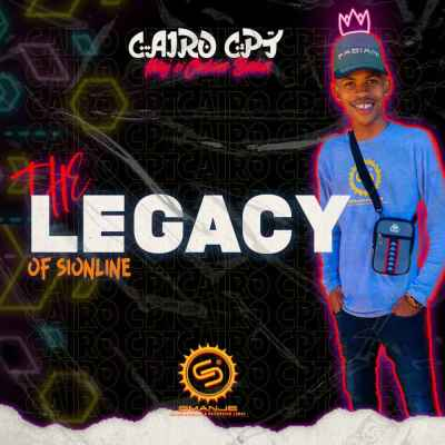 Cairo Cpt The Legacy Of Si Online EP Download Zip Fakaza Music