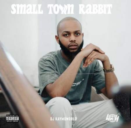 DJ Kaymoworld Small Town Rabbit EP Zip Fakaza Music