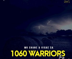 Mr Shane & Vigae SA 1060 Warriors EP Zip Fakaza Music Download