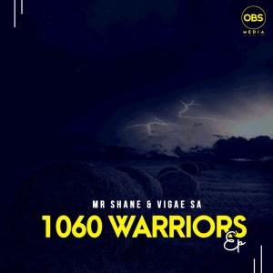 Mr Shane & Vigae SA 1060 Warriors EP Zip Fakaza Music Download