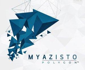 Myazisto Polygon EP Zip Fakaza Music Download