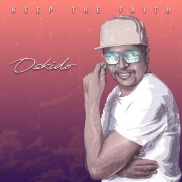 Oskido Keep The Faith EP Zip Fakaza Music Download