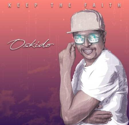 Oskido Keep The Faith EP Zip Fakaza Music Download