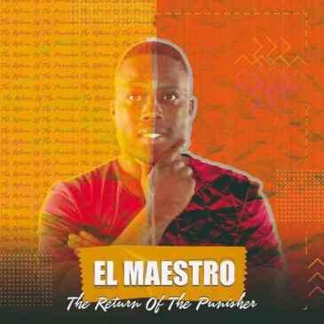 El Maestro The Return Of The Punisher 1 & 2 EP Zip Fakaza Music Download