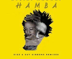 Hamba Hamba (Sizz & Guy Gibbons Remix) 2020 Mp3 Download Fakaza Music