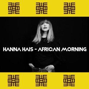 Hanna Hais African Morning Mp3 Fakaza Music Download