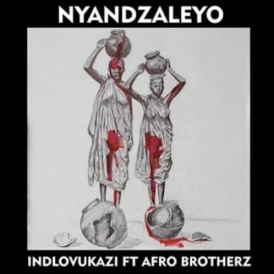 Idlovukazi Nyandzaleyo Ft. Afro Brotherz Mp3 Download Fakaza Music