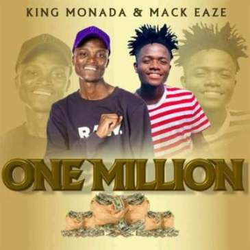 King Monada & Mack Eaze One Million Mp3 Download fakaza Music