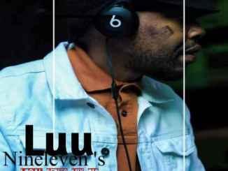 Luu Nineleven Local Series Mix Vol. 010 Mp3 Fakaza Music Download