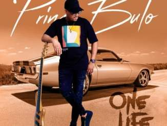 Prince Bulo One Life Album Zip Fakaza Music Download