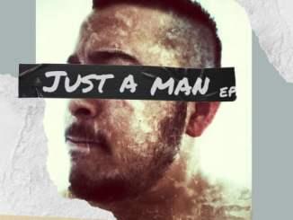 Ree Morris Just A Man EP Zip Fakaza Music Download