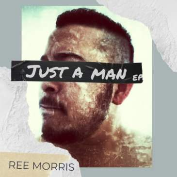 Ree Morris Just A Man EP Zip Fakaza Music Download