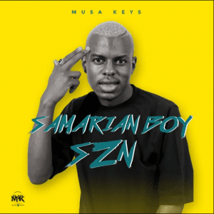 Musa Keys Samarian Boy SZN EP Zip Fakaza Music Download