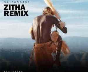 El-Fakazei Zitha (Remix) Mp3 Fakaza Music Download