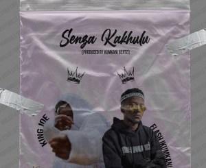 Joe King Senza Kakhulu Mp3 Fakaza Music Download