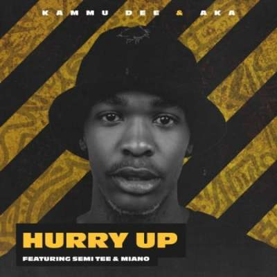 Kammu Dee & AKA Hurry Up Mp3 Fakaza Music Download