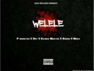 P monster, ORT, Moks, Kaybee Master & Shogo Welele Mp3 Fakaza Music Download
