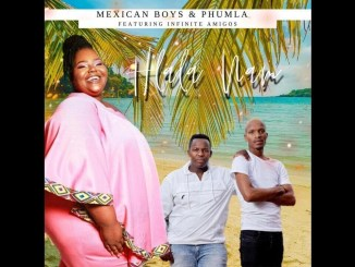Hlala Nam Mexican Boys & Phumla Ft Infinite Amigos Mp3 Download Fakaza