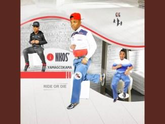 Inkos'yamagcokama Ride Or Die Mp3 Download Fakaza