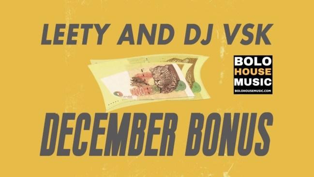 Leety & DJ VSK December Bonus Mp3 Download Fakaza