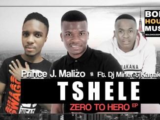 Prince J.Malizo Tshele Ft DJ Miner & Kanakana Mp3 Download