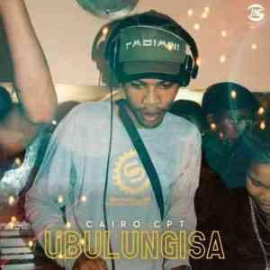 Cairo Cpt Ubulungisa Mp3 Fakaza Music Download