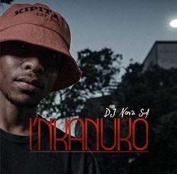 DJ Nova SA I'nkanuk Mp3 Fakaza Music Download