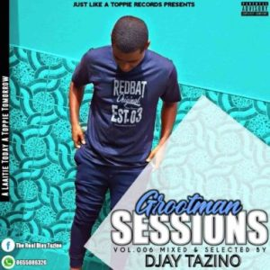 Djay Tazino Grootman Sessions Vol. 006 Mix Mp3 Fakaza Music Download