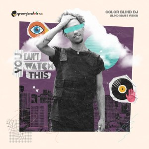Color Blind DJ Blind Man's Vision Ep Zip Fakaza Music Download