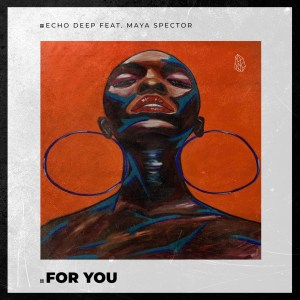 Echo Deep For You Mp3 Fakaza Music Download