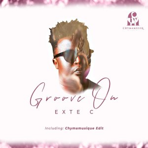 Exte C Groove On Mp3 Fakaza Music Download